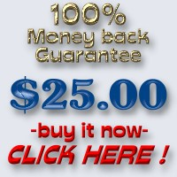 100% Money back Guarantee $25.00 -buy it now- Click Here
